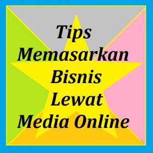 Tips-Memasarkan-Bisnis-Lewat-Media-Online